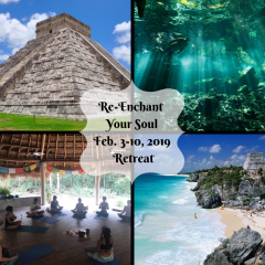 Mexico Retreat Re-Enchant Your Soul in the Heart of the Mayan Riviera